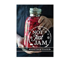 Not Just Jam By Matthew Evans