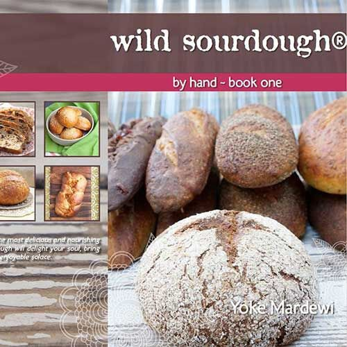 Wild Sourdough by Hand by Yoke Mardewi