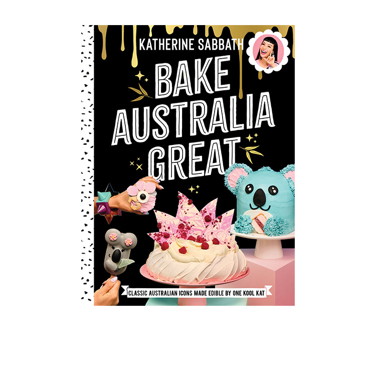 Bake Australia Great by Katherine Sabbath