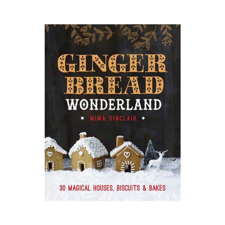 Ginger Bread Wonderland Cookbook