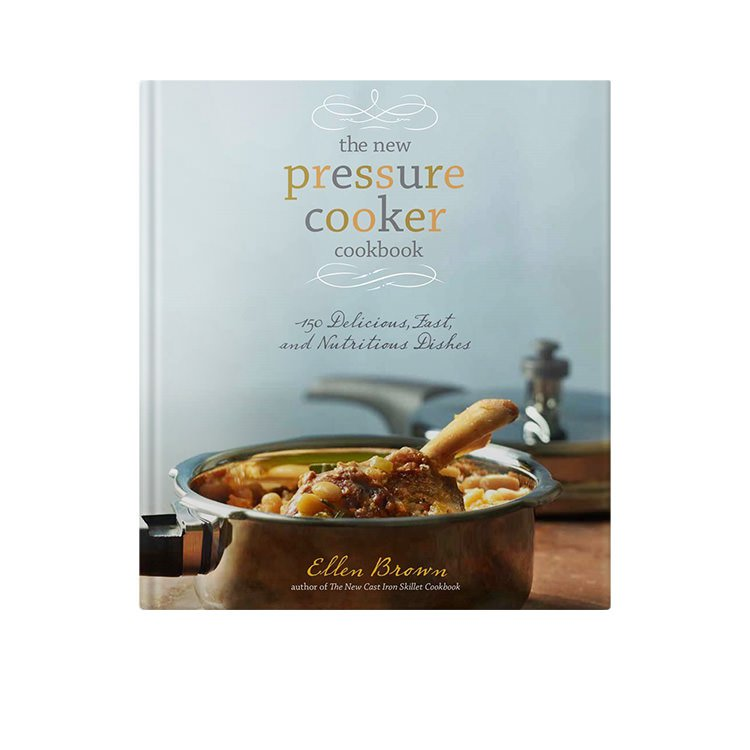 The New Pressure Cooker Cookbook by Ellen Brown