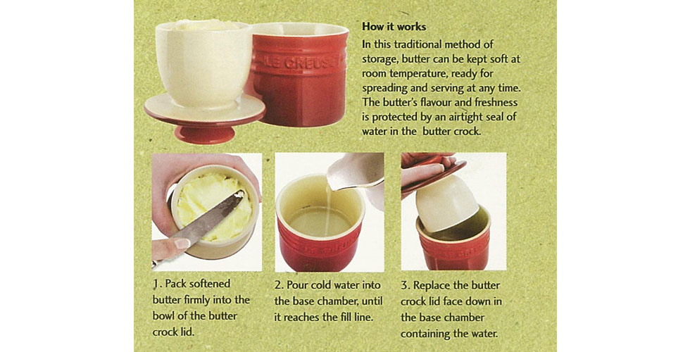 How to use the Butter Bell™ butter crock Allow your stick of butter to soften before trying to pack into the cup. Your Butter Bell crock will hold one stick (1/2 cup) of butter. Pack butter firmly into the cup of the lid. Fill only 1/4 of the bottom cup with cold water. Make sure the water is high enough to create a seal when the lid is replaced.